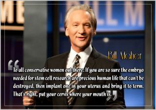 Bill Maher - embryo