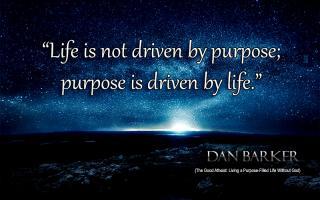 Dan Barker - Life purpose